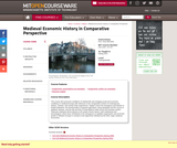 Medieval Economic History in Comparative Perspective, Spring 2012