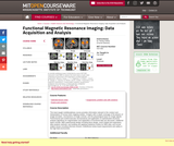 Functional Magnetic Resonance Imaging: Data Acquisition and Analysis, Fall 2008