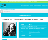 Analyzing and Podcasting About Images of Oscar Wilde