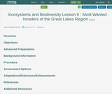 Ecosystems and Biodiversity Lesson 9 : Most Wanted - Invaders of the Great Lakes Region