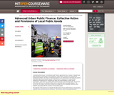 Advanced Urban Public Finance: Collective Action and Provisions of Local Public Goods, Spring 2009