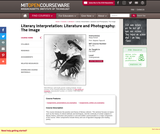 Literary Interpretation: Literature and Photography: The Image, Fall 2005