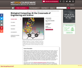 Biological Computing: At the Crossroads of Engineering and Science, Spring 2005