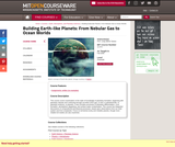 Building Earth-like Planets: From Nebular Gas to Ocean Worlds, Fall 2008