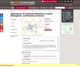 Applications of Continuum Mechanics to Earth, Atmospheric, and Planetary Sciences, Spring 2006
