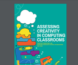 Assessing Creativity in Computing Classrooms
